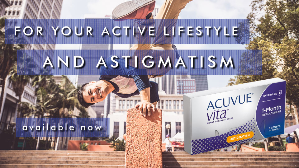 Acuvue VITA - Now For Astigmatism. Ask for them at Robson Optical