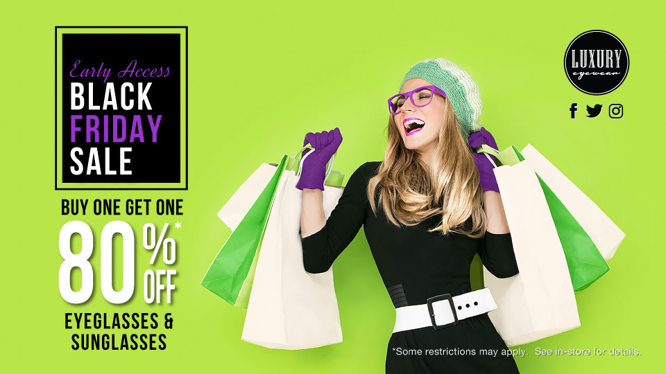 Black Friday Sale | Early Access! Save 30% on sunglasses and eyeglasses until November 27 at Luxury Eyewear
